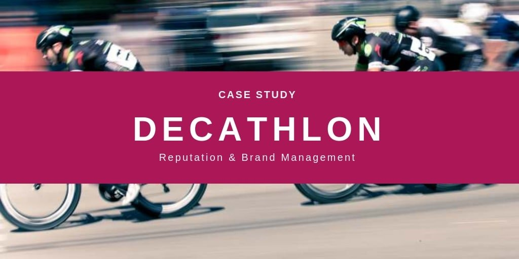 Reputation management brand awareness Case Study - Decathlon