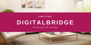 Digital Bridge Technology PR Case Study