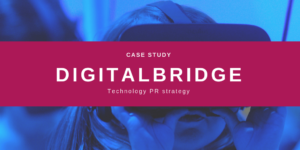 DigitalBridge Technology PR Case Study