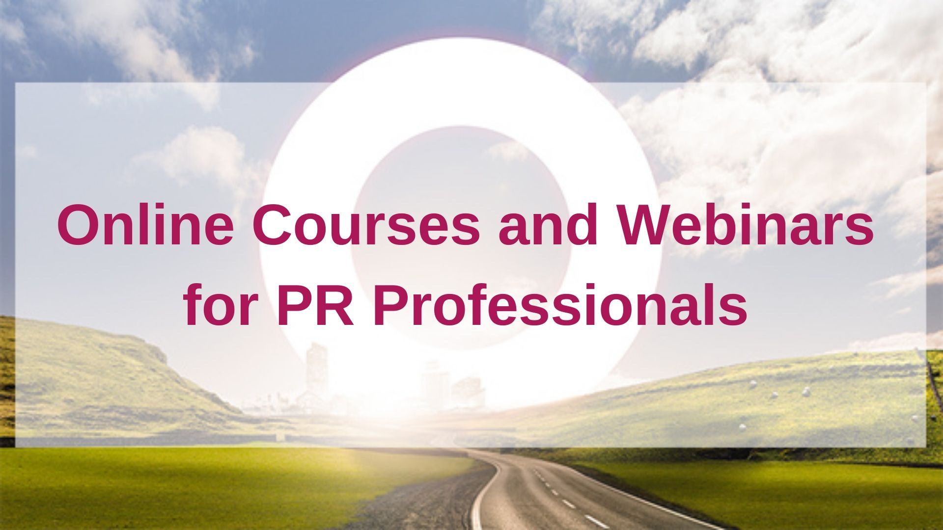 Online Courses For PR Professionals